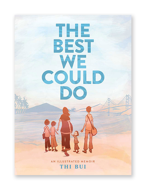 the best we could do an illustrated memoir by thi bui
